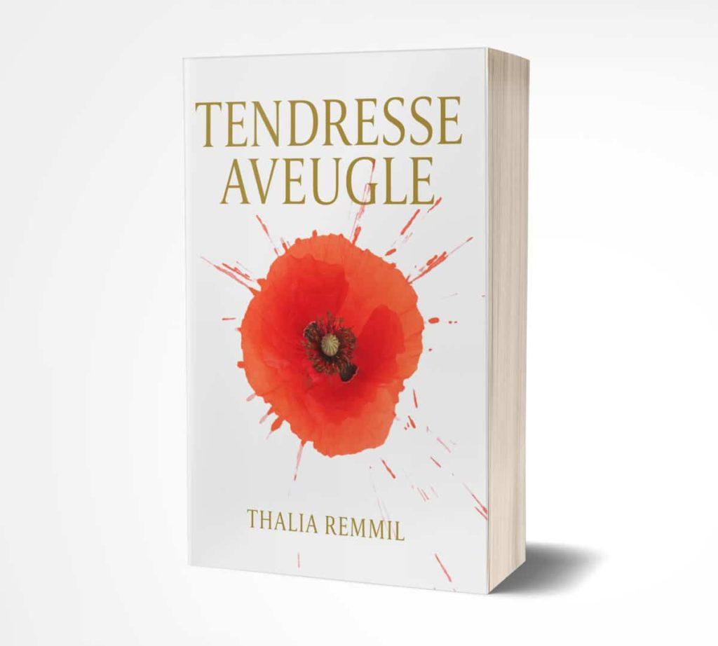Tendresse Aveugle Roman Thalia Remmil